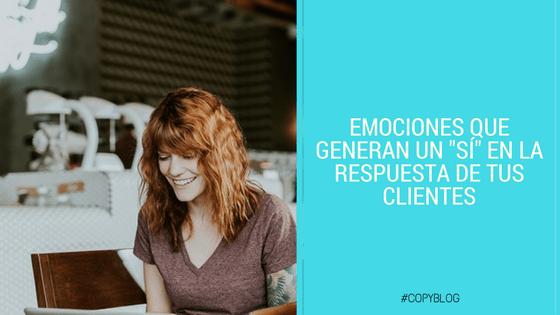 """Emociones que generan un """"Lo quiero"""" en la respuesta de tus clientes"""