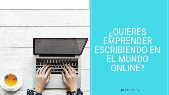 ¿Quieres ser escritor emprendedor en el mundo online? Aquí te dejo 6 consejos