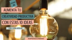 Productividad creativa: Despierta a tu genio creativo con estas 1o ideas